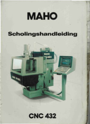 MAHO CNC 432 Training Manual – Scholingshandleiding