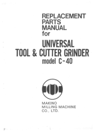 Makino C-40 Universal Tool & Cutter Grinder Parts Manual