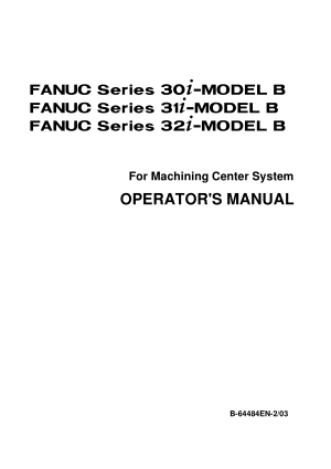 Fanuc 30i 31i 32i MODEL B Operator Manual 64484EN