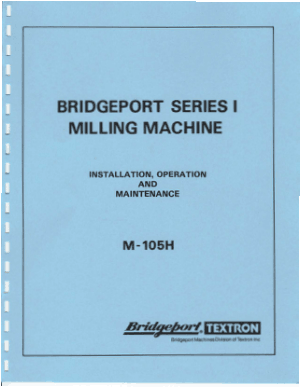 Bridgeport Series I Milling Machine Installation Operation Maintenance Manual