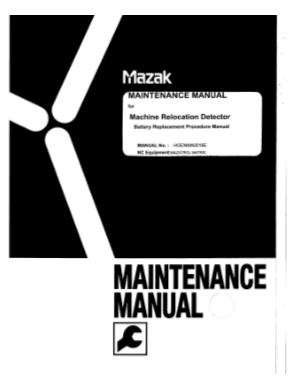 Mazak Machine Relocation Detector Battery Replacement Procedure Manual