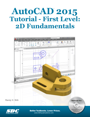 AutoCAD 2015 Tutorial First Level 2D Fundamentals