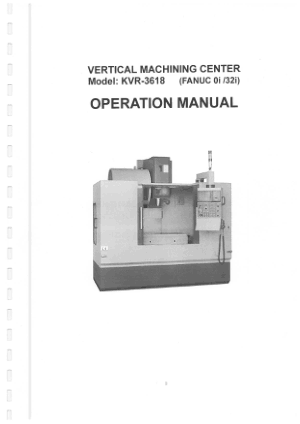 Kent USA KVR-3618A VMC Operation Manual – Fanuc Oi 32i