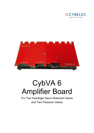 Cybelec CybVA 6 Amplifier Board User Manual For Two Hoerbiger Servo Solenoid Valves and Two Pressure Valves
