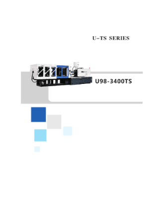 U-TS Series U98-3400TS Plastic Injection Machine Tchnology Specification