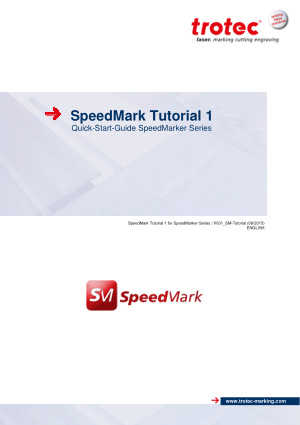 Trotec Laser SpeedMark Tutorial 1 Quick Start Guide SpeedMarker Series