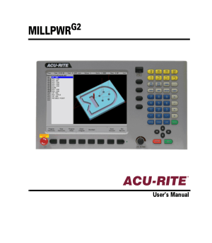 ACU-RITE MILLPWR G2 User's Manual – CNC Retrofit System
