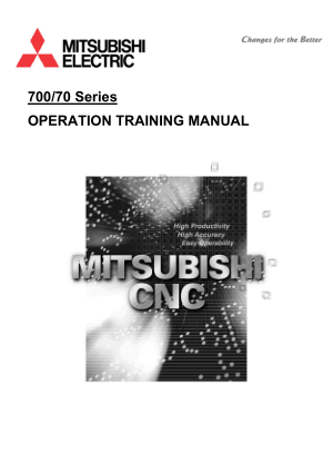 Mitsubishi CNC 700/70 Series Operation Training Manual